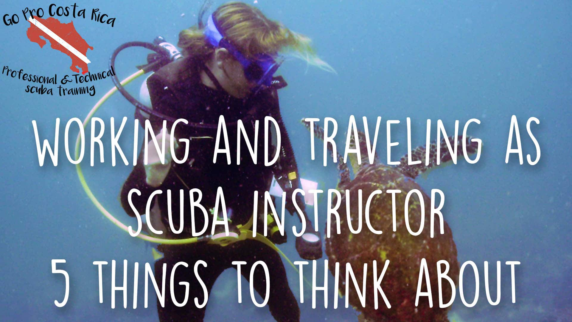 Working and traveling as a scuba instructor – 5 things to think about before you take the plunge